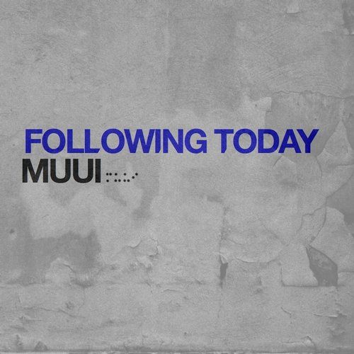 MUUI – Following Today [CFACD003]