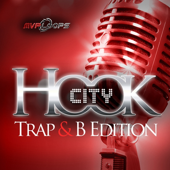 MVP Loops Hook City Trap N B Edition MULTiFORMAT