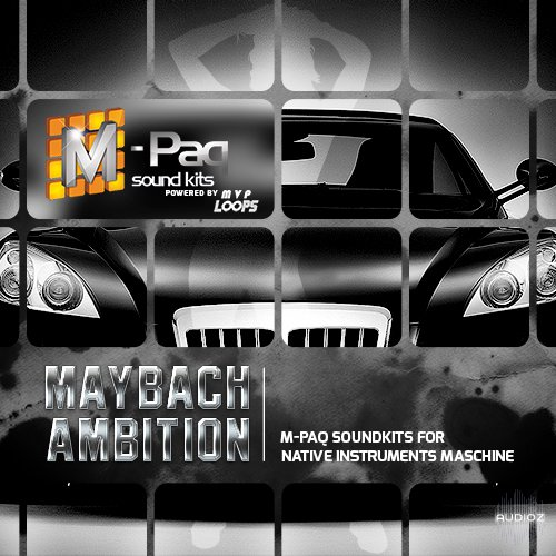 MVP Loops Maybach Ambition M Paq Edition ACID WAV NI MASCHINE KIT-DISCOVER