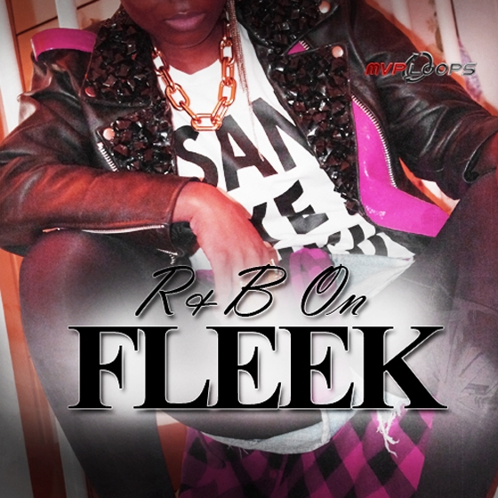MVP Loops RnB On Fleek MULTiFORMAT-AUDIOSTRiKE