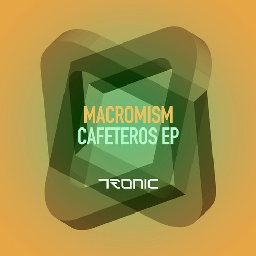 Macromism – Cafeteros EP [TR224]