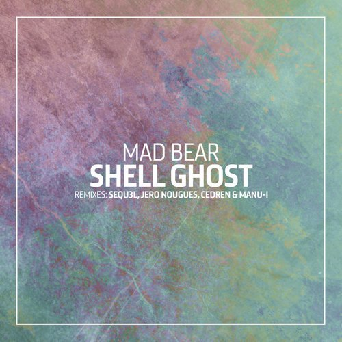 Mad Bear – Shell Ghost [OOAK054]