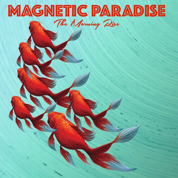 Magnetic Paradise - The Morning Rise [SSM 0525D]