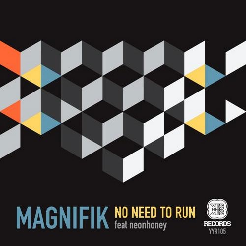 Magnifik, NeonHoney – No Need To Run [YYR105]