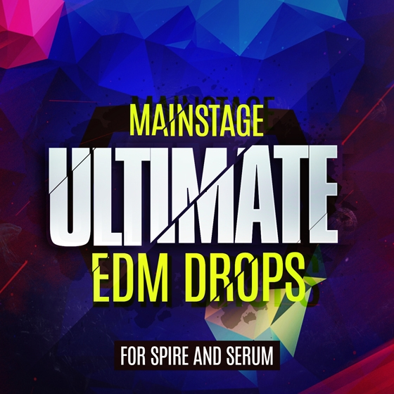 Mainroom WareHouse Mainstage Ultimate EDM Drops For REVEAL SOUND SPiRE And XFER RECORDS SERUM