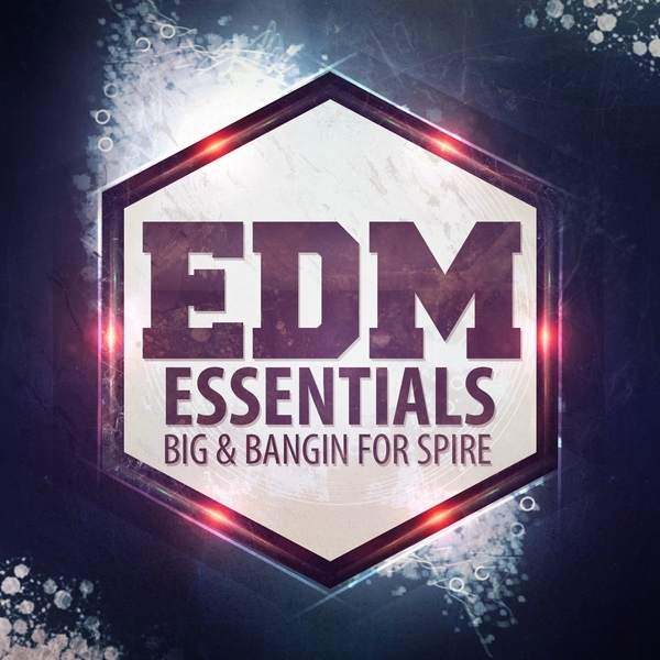 Mainroom Warehouse EDM Essentials Big And Bangin For Spire