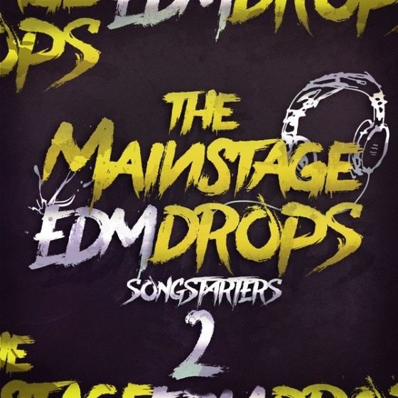 Mainroom Warehouse The Mainstage EDM Drops 2 Songstarters WAV MiDi