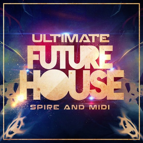 Mainroom Warehouse Ultimate Future House For REVEAL SOUND SPiRE SBF SPF MiDi-DISCOVER