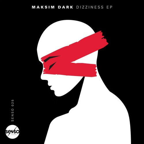 Maksim Dark - Dizziness EP [SENSO025]