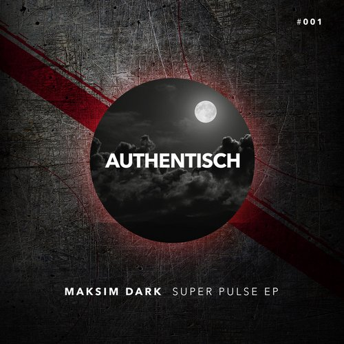 Maksim Dark - Super Pulse [AUTHENTISCH 001]