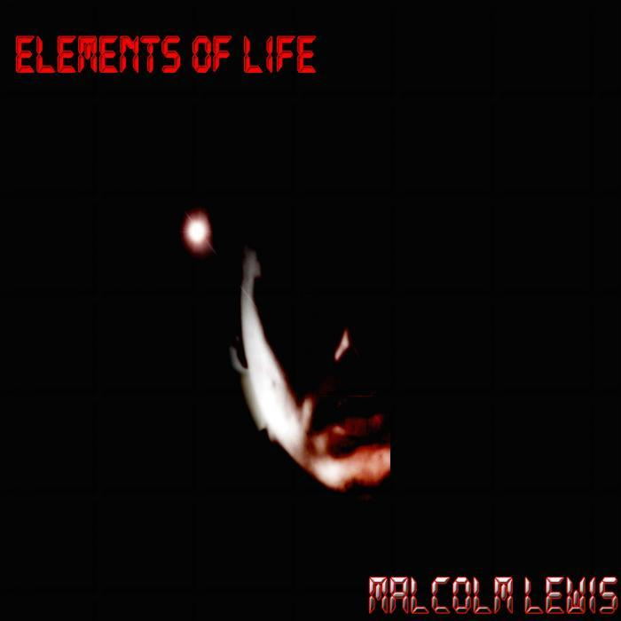 Malcolm Lewis - Elements Of Life [811868 698564]