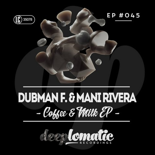 Mani Rivera, Dubman F. - Coffee & Milk EP [DPL 045]