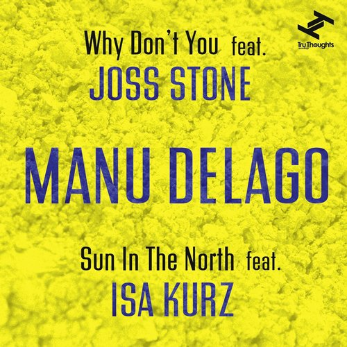 Manu Delago - Why Don't You / Sun In The North [TRUDD149]