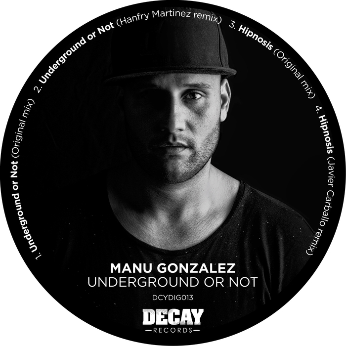 Manu Gonzalez - Underground Or Not (Feat. Hanfry Martinez, Javier Carballo) [DCYDIG013]