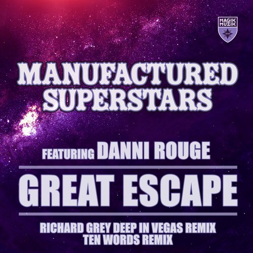 Manufactured superstars ft danni rouge great escape for Good deep house music