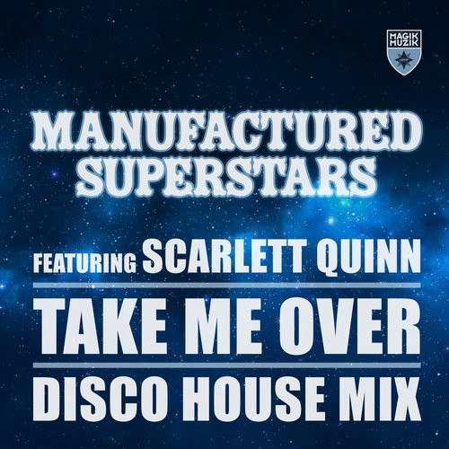 Manufactured Superstars, Scarlett Quinn - Take Me Over - Disco House Mix [MM 11580]