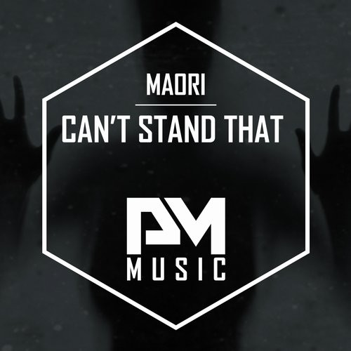 Maori - Can't Stand That [PM0136]