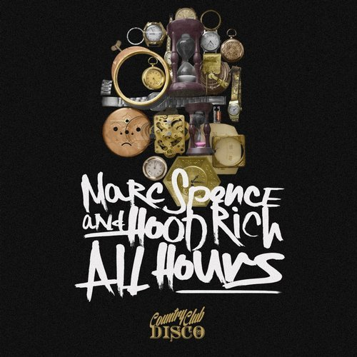 Marc Spence, Hood Rich – All Hours