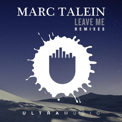 Marc Talein, Haidara – Leave Me – Remixes [UL6813]
