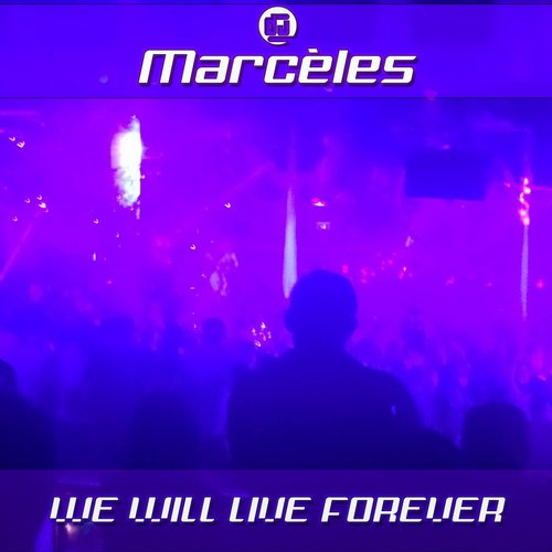 Marceles - We Will Live Forever [MARCELES 07]