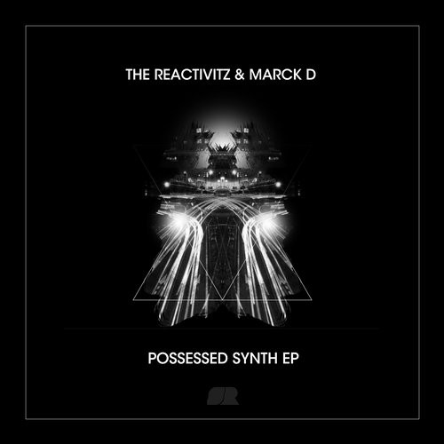 Marck D, The Reactivitz - Possessed Synth [STD167]