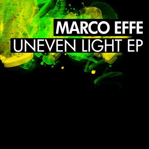 Marco Effe – Uneven Light EP [BNS062]