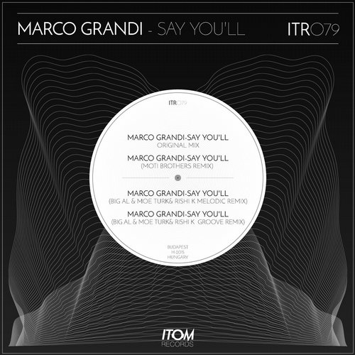 Marco Grandi - Say You'll [ITR079]