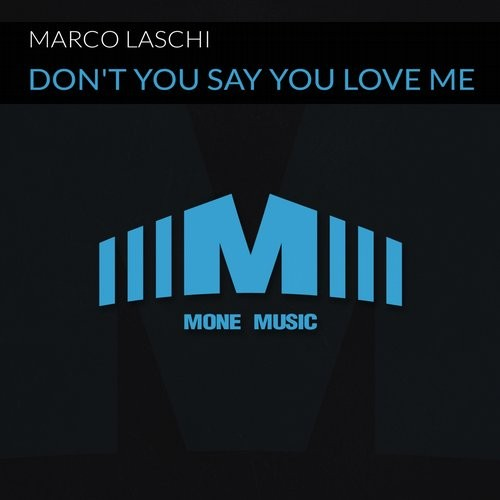 Marco Laschi - Don't You Say You Love Me [MMR002]