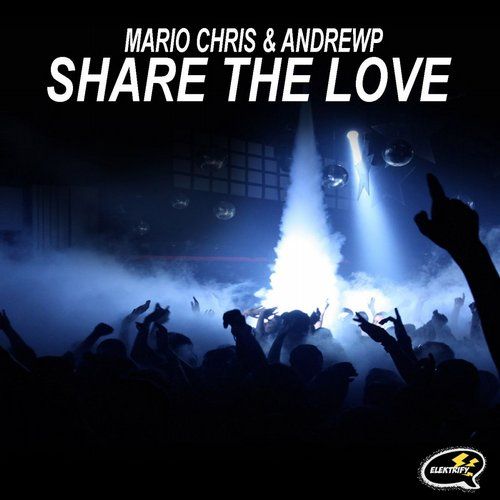 Mario Chris, AndrewP - Share The Love [ELK132]
