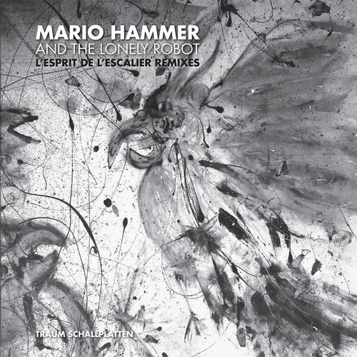 Mario Hammer & The Lonely Robot – L´esprit De L´escalier Remixes [TRAUMV200]