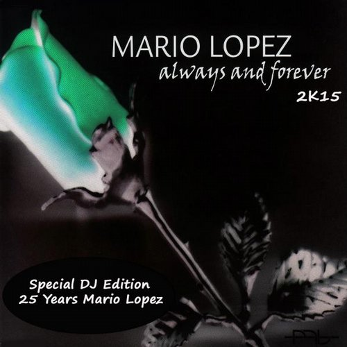 Mario Lopez - Always And Forever 2K15 (Special DJ Edition) [365018 28A 45]