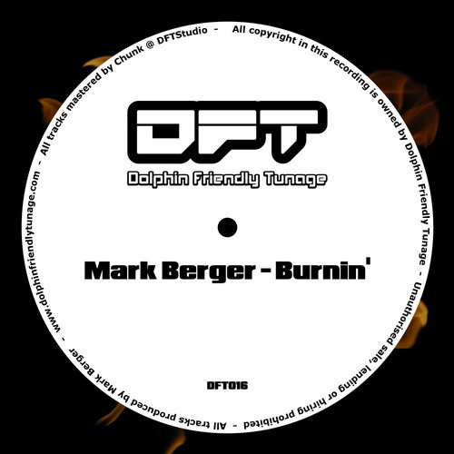 Mark Berger - Burnin' EP [DFT015]