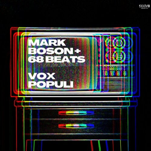 Mark Boson, 68 Beats – Vox Populi [S17]