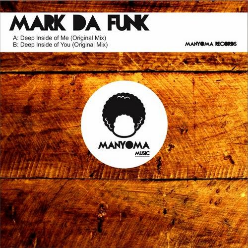 Mark Da Funk - Deep Inside Of You [811868 743455]