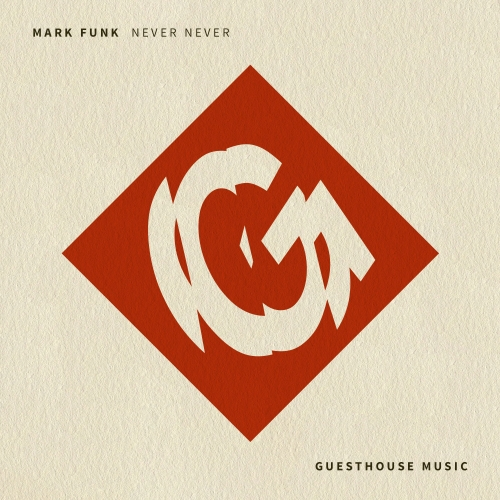 Mark Funk - Never Never [GMD359]