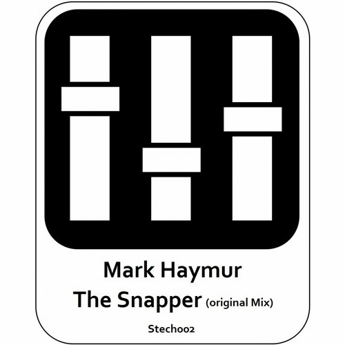 Mark Haymur - The Snapper [STECH 002]