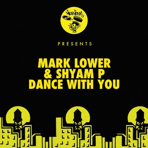 Mark Lower, Shyam P – Dance With You [NUR24389]