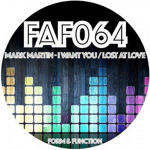 Mark Martin - I Want You / Lost At Love [FAF 064]