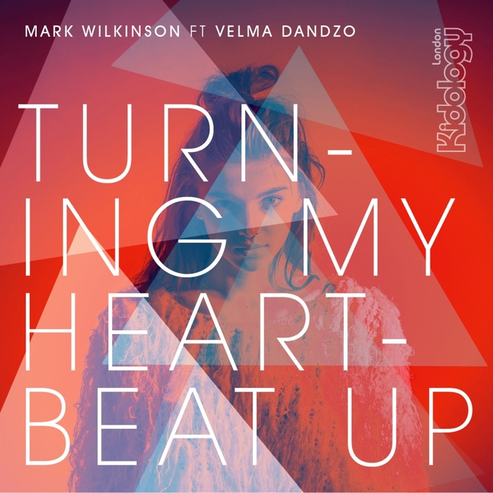Mark Wilkinson Feat Velma Dandzo - Turning My Heartbeat Up [KIDOLOGY 107]