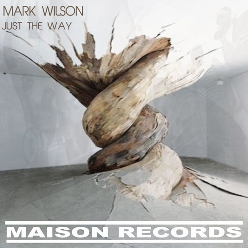 Mark Wilson – Just The Way [MR098]