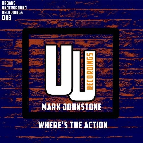 Mark Johnstone - Where's The Action [UUR003]