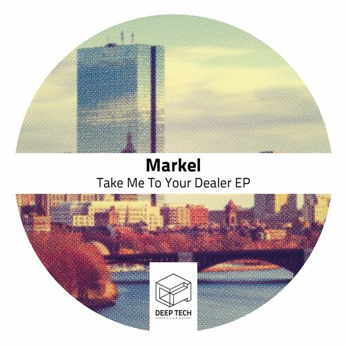 Markel – Take Me To Your Dealer EP [DTR112]