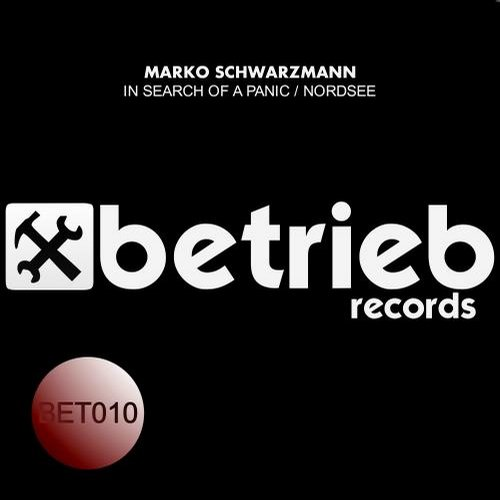 Marko Schwarzmann - In Search Of A Panic / Nordsee [BET010]