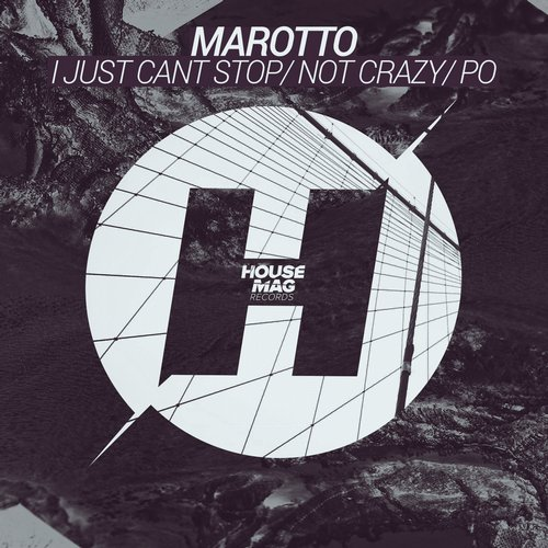 Marotto – I Just Cant Stop / Not Crazy / Po [HMR030]