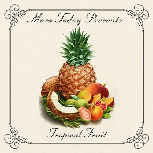 Mars Today - Tropical Fruit [MM 002]