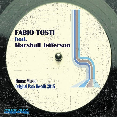 Marshall Jefferson, Fabio Tosti - House Music (Original Pack 2015 Re-Edit) [8049033211221]