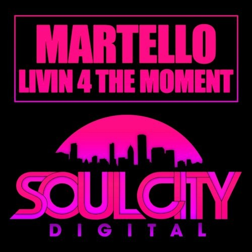 Martello - Livin 4 The Moment [SCD074]