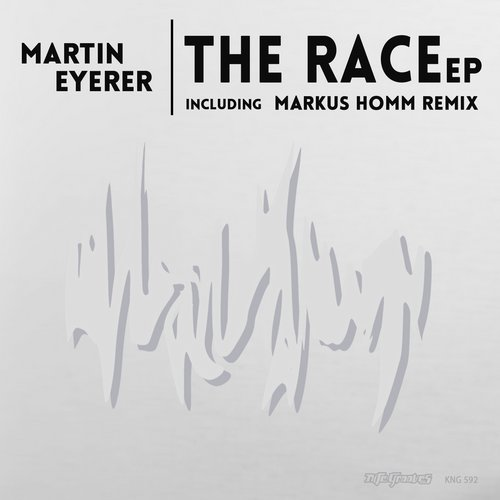 Martin Eyerer - The Race EP (incl. Markus Homm Remix) [KNG592]
