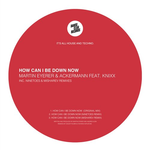 Martin Eyerer, Ackermann – How Can I Be Down Now [DCR040]