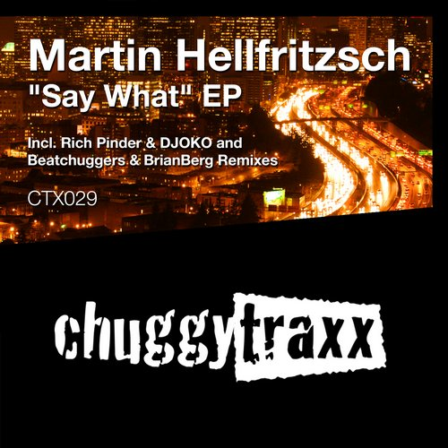Martin Hellfritzsch - Say What EP [CTX029]